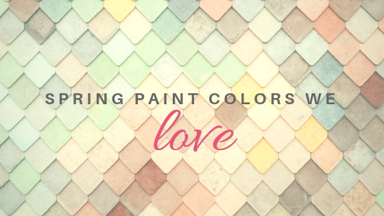 spring paint colors we love